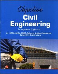Objective Civil Engineering For Diploma Engineers  For Drdo Bhel Dmrc Railways & Other Engineerin