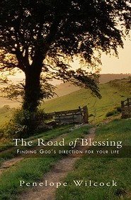The Road Of Blessing: Finding God's Direction For Your Life