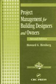 Project Management For Building Designers And Owners, Second Edition