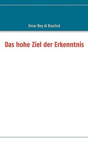 Das Hohe Ziel Der Erkenntnis (German Edition)