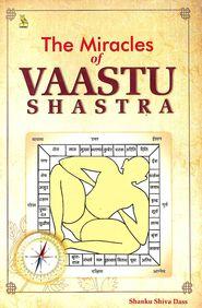 Miracles Of Vaastu Shastra