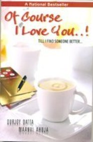 Of Course I Love You !: Till I Find Someone Better price comparison at Flipkart, Amazon, Crossword, Uread, Bookadda, Landmark, Homeshop18
