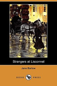 Strangers at Lisconnel: A Second Series of Irish Idylls (Dodo Press)