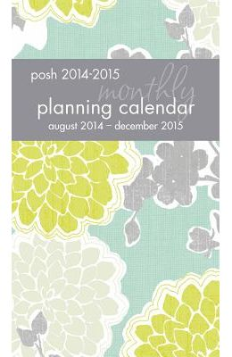 Posh: Loving Blossoms 2014-2015 Monthly Pocket Planning Calendar