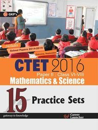 CTET Paper II 15 Practice Sets (Maths And Science) (Class Vi-Viii) (English) 2016