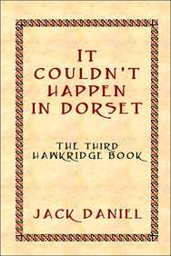 It Couldn't Happen In Dorset: The Third Hawkridge Book
