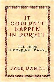 It Couldn't Happen In Dorset: The Third Hawkridge Book