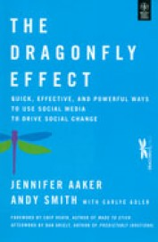 DRAGONFLY EFFECT : QUICK EFFECTIVE and POWERFUL     WAYS TO USE SOCIAL MEDIA TO DRIVE SOCIAL CHANGE