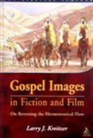 Gospel Images In Fiction And Film: On Reversing The Hermeneutical Flow (Biblical Seminar)