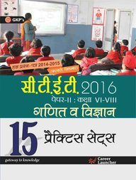 CTET Paper II 15 Practice Sets (Mathematics and Science) (Class Vi-Viii)(Hindi) 2016