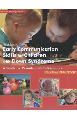Early Communication Skills for Children with Down Syndrome: A Guide for Parents and Professionals [With CDROM]