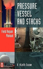 Pressure Vessel & Stacks: Field Repair Manual