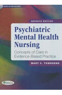 Psychiatric Mental Health Nursing: Concepts of Care in Evidence-Based Practice [With CDROM]