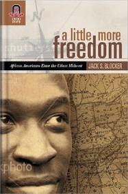 A Little More Freedom: African Americans Enter The Urban Midwest, 1860-1930