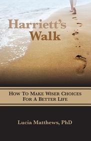 Harriett's Walk: How to Make Wiser Choices for a Better Life price comparison at Flipkart, Amazon, Crossword, Uread, Bookadda, Landmark, Homeshop18