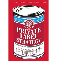 Private Label Strategy - How To Meet The Store     Brand Chanllenge