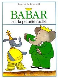 Babar Sur la Planete Molle (French Edition)