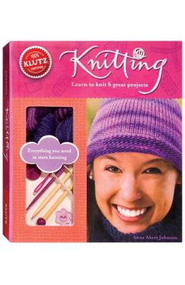 Knitting: Learn to Knit 6 Great Projects [With Yarn, Yarn Needle, Crochet Hook, Knitting Needles and 2 Buttons]
