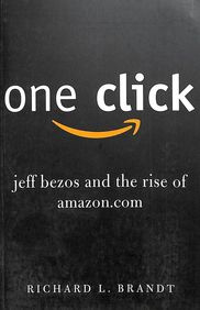 One Click : Jeff Bezos & The Rise Of Amazon.Com