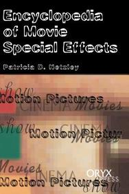 Encyclopedia Of Movie Special Effects: