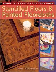 Stencilled Floors & Painted Floorcloths: Beautiful Projects For Your Home