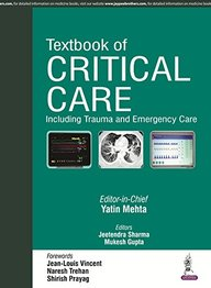 TEXTBOOK OF CRITICAL CARE INCLUDING TRAUMA and      EMERGENCY CARE