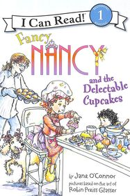 FANCY NANCY and THE DELECTABLE CUPCAKES : I CAN     READ 1