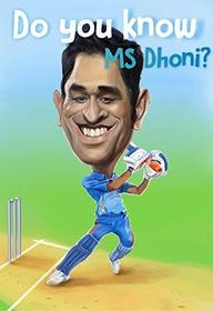 Do You Know Ms Dhoni