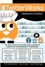 #Twitterworks: Restaurant 2. 0 Edition: How Social Media Built A Restaurant, A Pizza Truck And Thousands Of Relationships