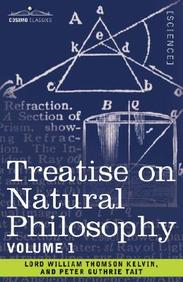 Treatise on Natural Philosophy: Volume 1