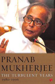 Pranab Mukherjee : The Turbulent Years 1980 To    1996