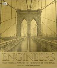 Engineers : From The Great Pyramids To The Pioneers Of Space Travel