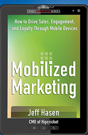 Mobilized Marketing : How To Drive Sales           Engagement & Loyalty Through Mobile Devices