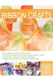 Complete Photo Guide To Ribbon Crafts