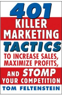 401 Killer Marketing Tactics To Increase Sales     Maximize Profits & Stomp Your Competition