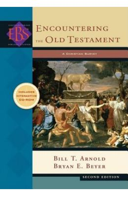 Encountering the Old Testament: A Christian Survey [With CDROM]