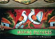 Moving Pictures: Rickshaw Art Of Bangladesh