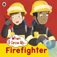 When I Grow Up: Firefighter