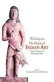 Kaladarpana The Mirror Of Indian Art Essays In     Memory Of Shri Krishna Deva