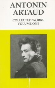 Collected Works Of Antonin Artaud, Vol. 1