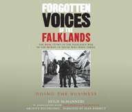 Forgotten Voices Of The Falklands (Part 3 Of 3)