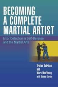 Becoming A Complete Martial Artist : Error Detection In Self Defense & The Martial Arts