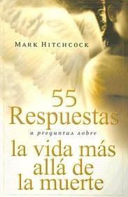 55 Respuestas A Preguntas Sobre La Vida Mas Alla De La Muerte/ 55 Answers To Questions About Life After Death (Para Que El Mundo