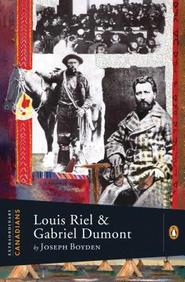 Louis Riel and Gabriel Dumont