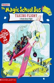 Magic School Bus - Taking Flight A Book About     Flight