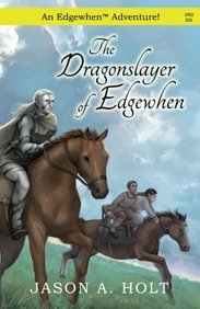 The Dragonslayer of Edgewhen (Volume 1)