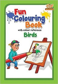 Birds : Fun Colouring Book With Colour Reference