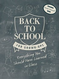 Back To School For Grown Ups : Everything You Should Have Learned In Class