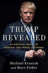 Trump Revealed : An American Journey Of Ambition Ego Money And Power