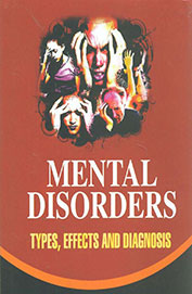 Mental Disorders : Types Effects & Diagnosis